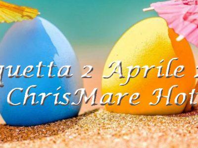 Pasquetta 2 Aprile 2018 al ChrisMare Hotel